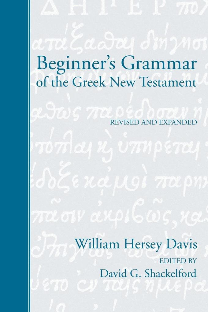 Beginner's Grammar of the Greek New Testament als Taschenbuch