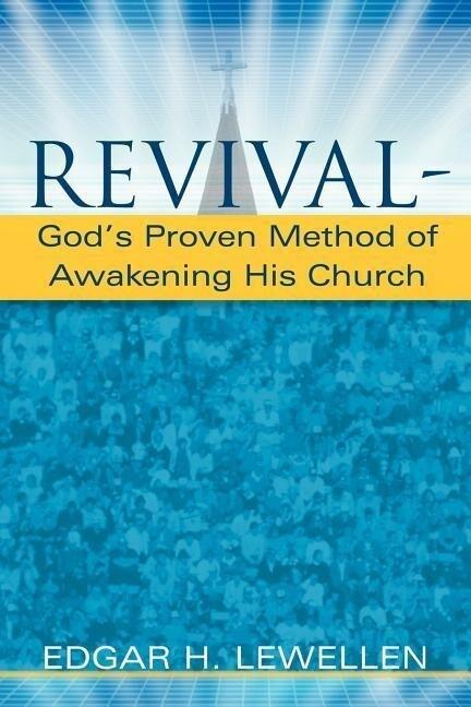 Revival-God's Proven Method of Awakening His Church als Taschenbuch