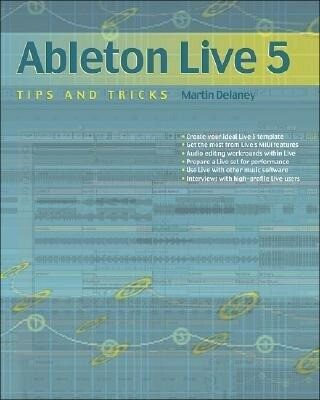 Ableton Live 5 Tips and Tricks: als Buch