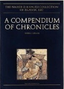 A Compendium of Chronicles: Rashid Al-Din's Illustrated History of the World