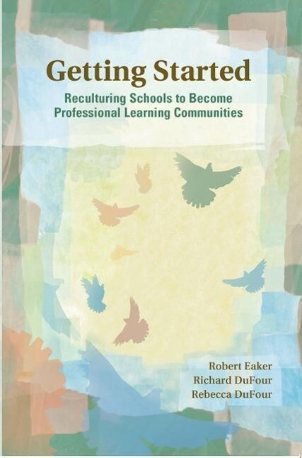 Getting Started: Reculturing Schools to Become Professional Learning Communities als Taschenbuch