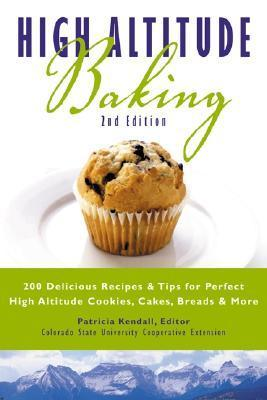 High Altitude Baking: 200 Delicious Recipes & Tips for Perfect High Altitude Cookies, Cakes, Breads & More als Taschenbuch