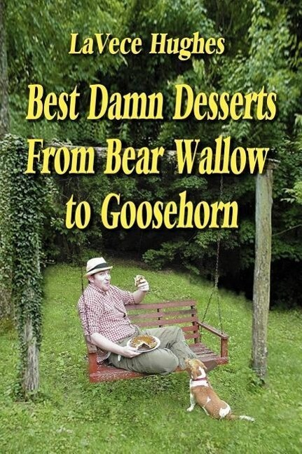 Best Damn Desserts from Bear Wallow to Goosehorn als Taschenbuch