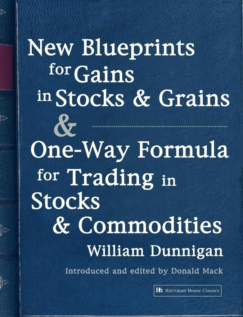 New Blueprints for Gains in Stocks and Grains & One-Way Formula for Trading in Stocks & Commodities als Taschenbuch