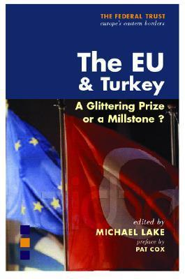 The EU & Turkey: A Glittering Prize or a Millstone? als Buch