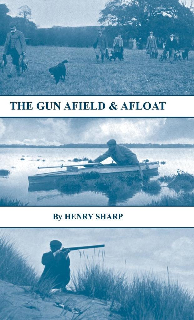 The Gun - Afield & Afloat (History of Shooting Series - Game & Wildfowling) als Buch