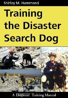 Training the Disaster Search Dog: A Dogwise Training Manual als Taschenbuch