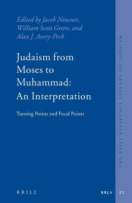 Judaism from Moses to Muhammad: An Interpretation: Turning Points and Focal Points als Buch