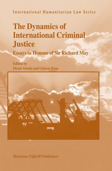 The Dynamics of International Criminal Justice: Essays in Honour of Sir Richard May als Buch