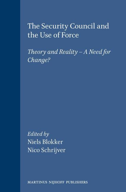 The Security Council and the Use of Force: Theory and Reality - A Need for Change? als Buch