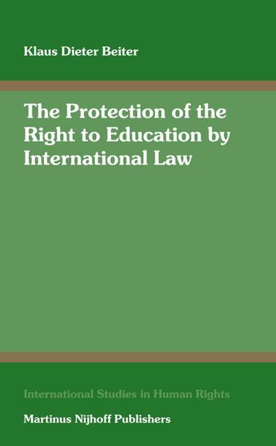The Protection of the Right to Education by International Law: Including a Systematic Analysis of Article 13 of the International Covenant on Economic als Buch