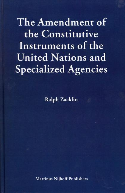 The Amendment of the Constitutive Instruments of the United Nations and Specialized Agencies als Buch