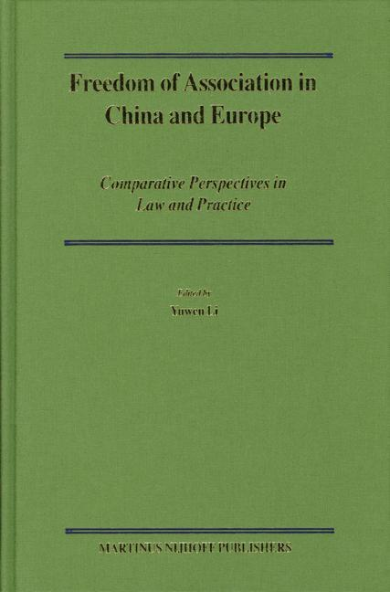 Freedom of Association in China and Europe: Comparative Perspectives in Law and Practice als Buch