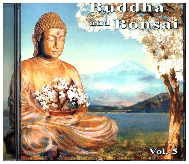 Buddha and Bonsai. Vol.5, 1 Audio-CD als CD