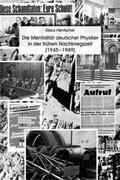 Die Mentalität deutscher Physiker in der frühen Nachkriegszeit (1945-1949)