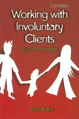 Working with Involuntary Clients: A Guide to Practice als Buch