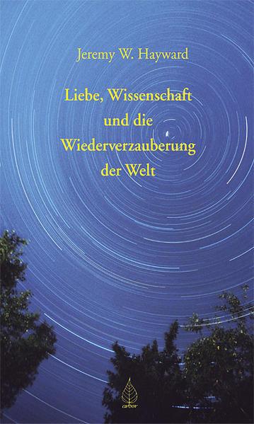 Liebe, Wissenschaft und die Wiederverzauberung der Welt als Buch