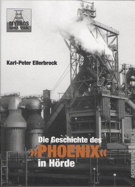 """Die Geschichte des """"Phoenix"""" in Hörde als Buch"""