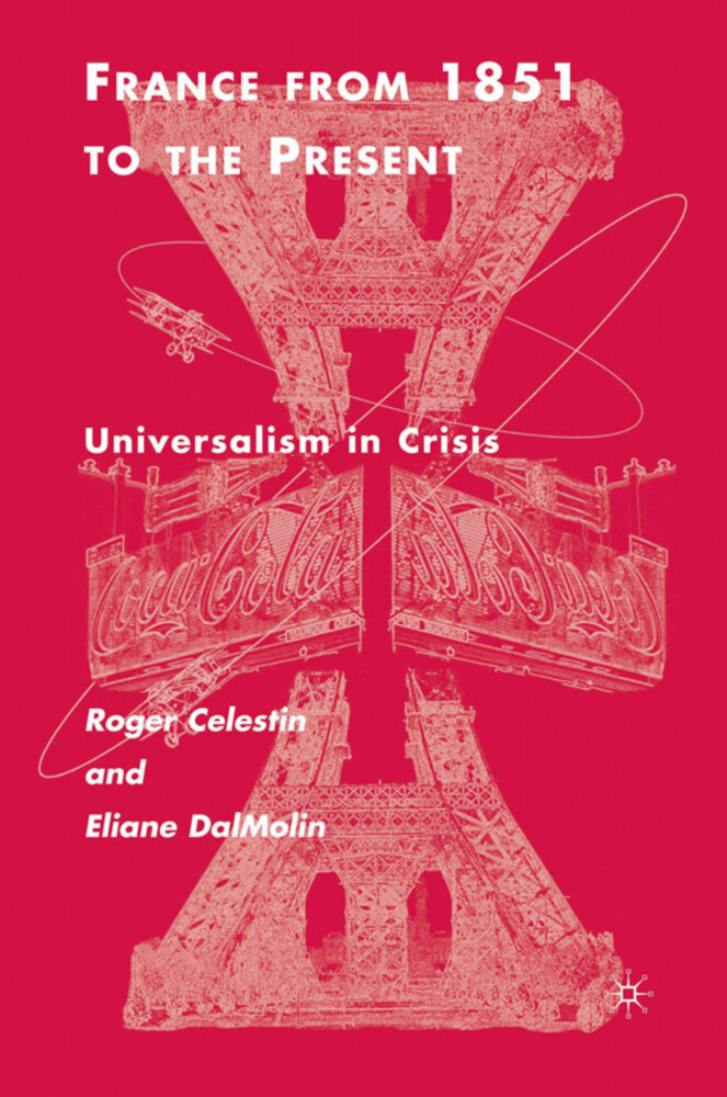 France from 1851 to the Present: Universalism in Crisis als Buch
