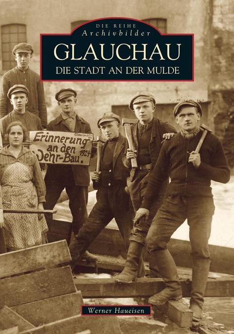 Glauchau - Die Stadt an der Mulde als Buch
