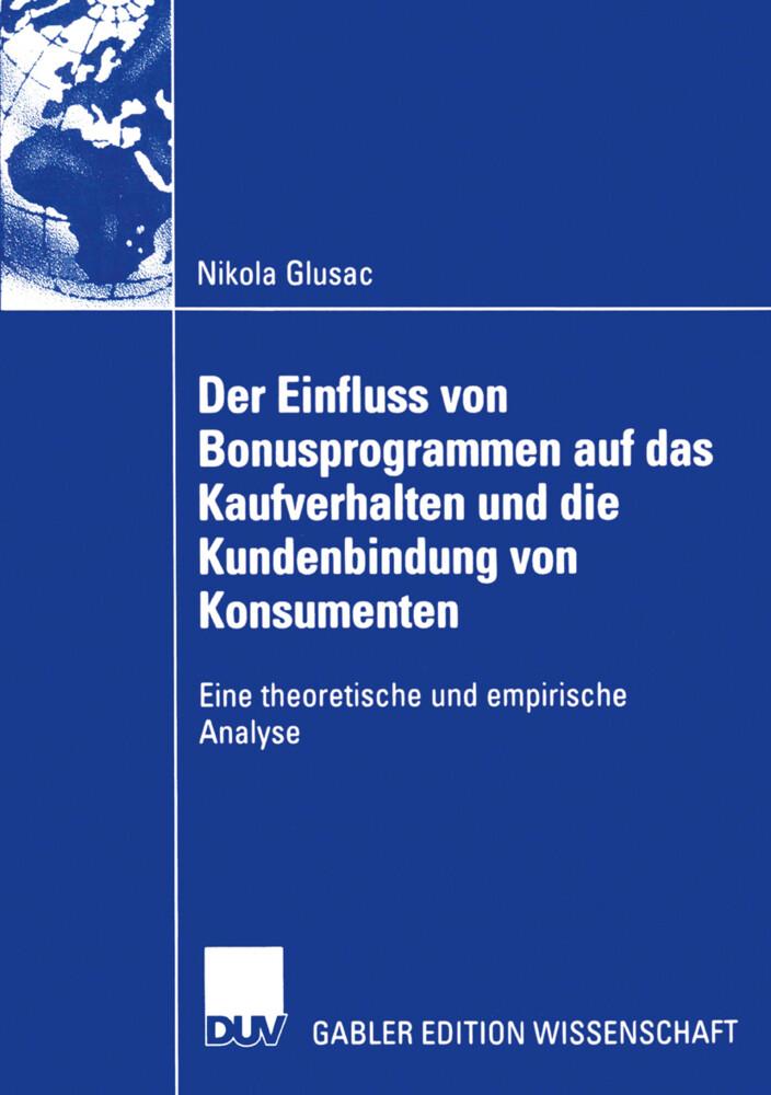 Der Einfluss von Bonusprogrammen auf das Kaufverhalten und die Kundenbindung von Konsumenten als Buch