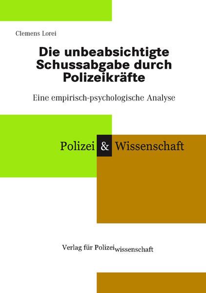 Die unbeabsichtigte Schussabgabe durch Polizeikräfte als Buch