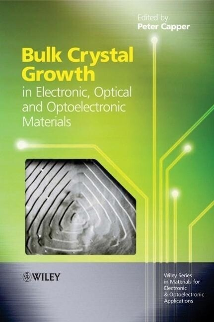 Bulk Crystal Growth of Electronic, Optical and Optoelectronic Materials als Buch