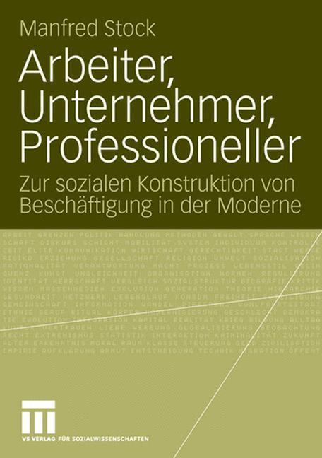 Arbeiter, Unternehmer, Professioneller als Buch