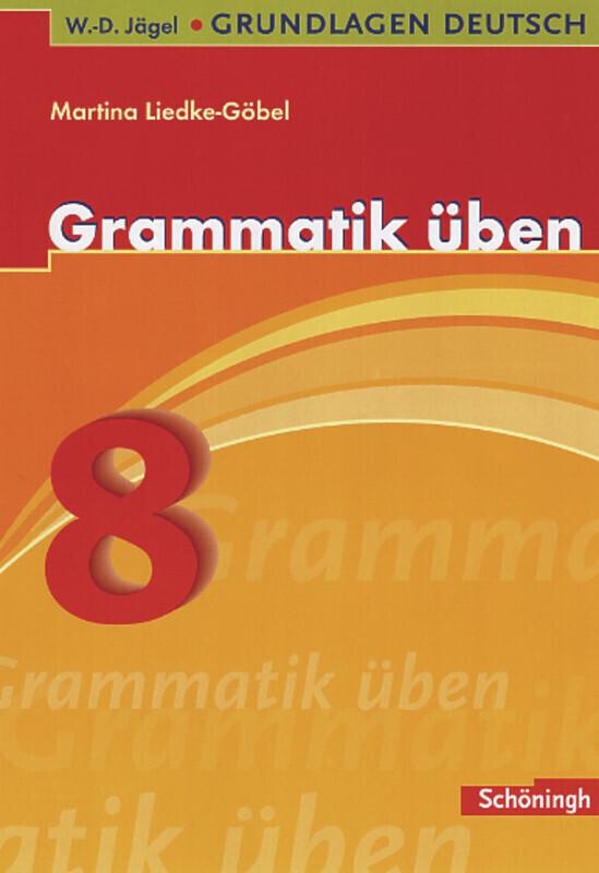 Grundlagen Deutsch. Grammatik üben. 8. Schuljahr als Buch