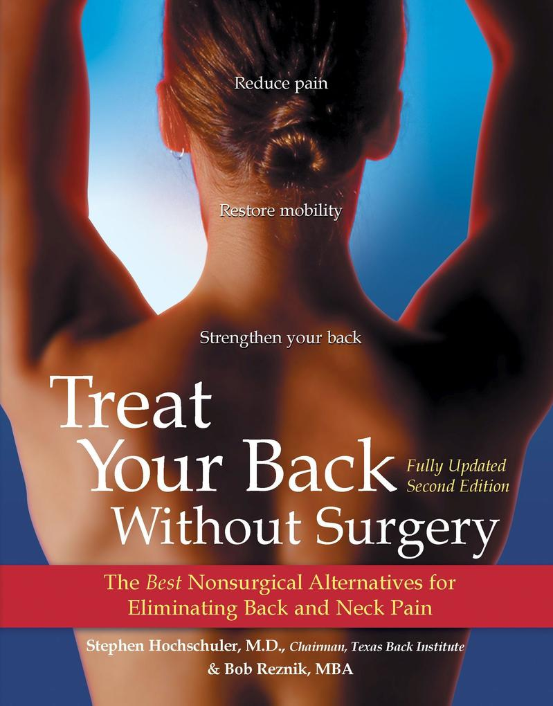 Treat Your Back Without Surgery: The Best Nonsurgical Alternatives for Eliminating Back and Neck Pain als Taschenbuch