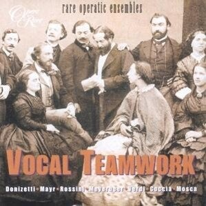 Vocal Teamwork-Rare Operatic Ensembles als CD