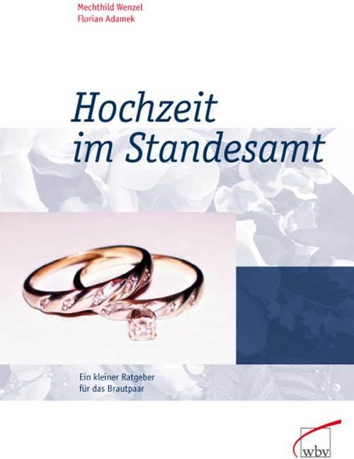 Hochzeit im Standesamt - ein kleiner Ratgeber für das Brautpaar als Buch