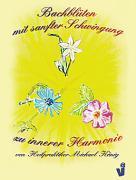 Bachblüten mit sanfter Schwingung zu innerer Harmonie als Buch