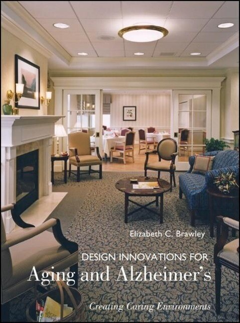 Design Innovations for Aging and Alzheimer's: Creating Caring Environments als Buch