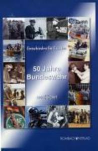 Entschieden für Frieden. 50 Jahre Bundeswehr als Buch