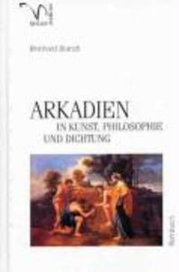 ARKADIEN in Kunst, Philosophie und Dichtung als Buch