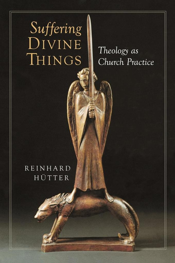 Suffering Divine Things: Theology as Church Practice als Taschenbuch