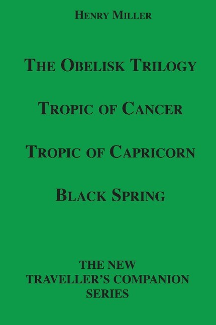 The Obelisk Trilogy: Tropic of Cancer, Tropic of Capricorn, Black Spring als Taschenbuch