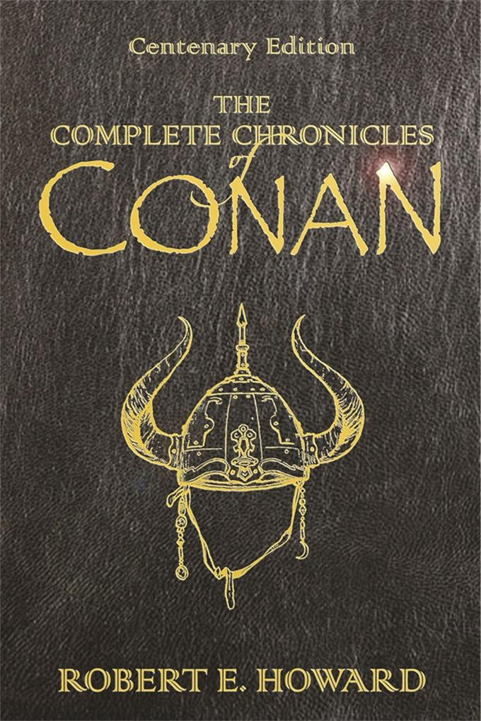 The Complete Chronicles Of Conan als Buch
