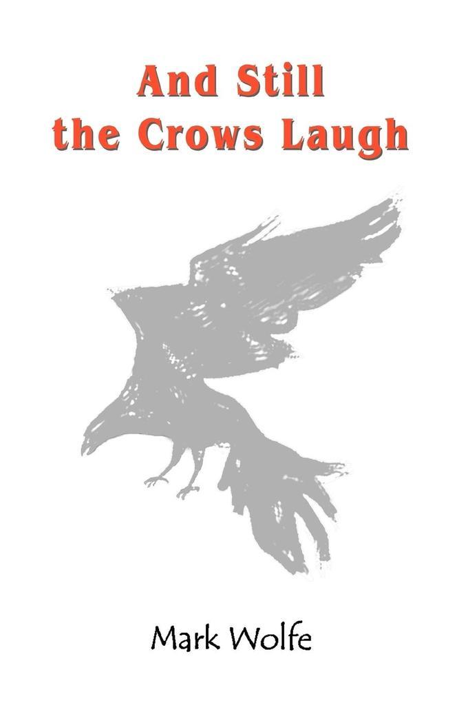 And Still the Crows Laugh als Taschenbuch
