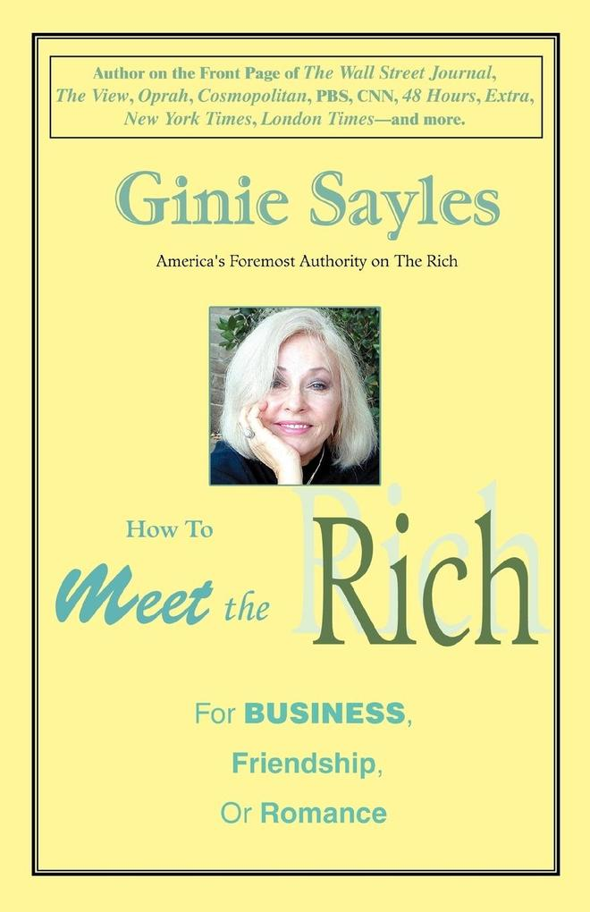 How to Meet the Rich: For Business, Friendship, or Romance als Taschenbuch