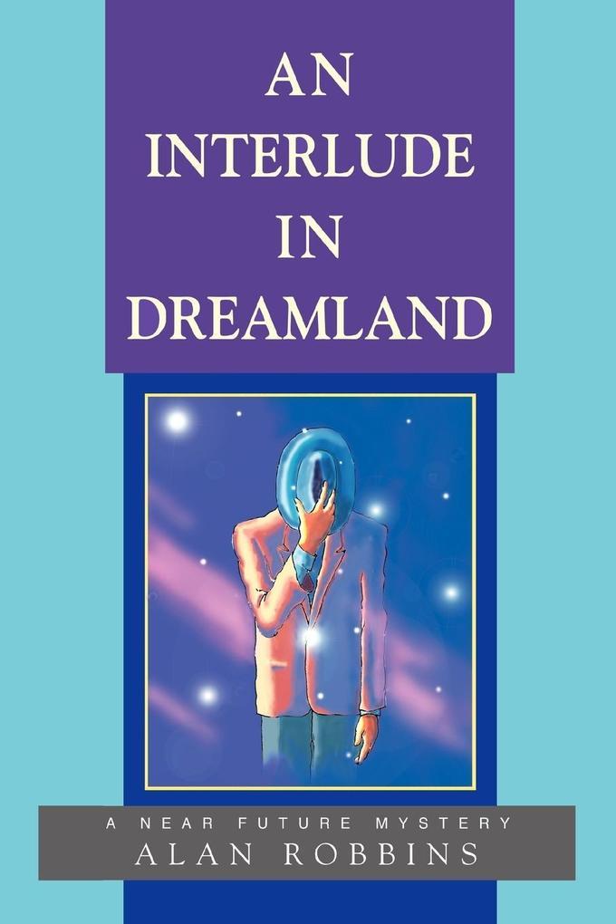 An Interlude in Dreamland: A Near Future Mystery als Buch