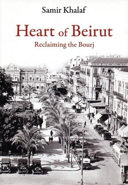 Heart of Beriut: Reclaiming the Bourj als Taschenbuch