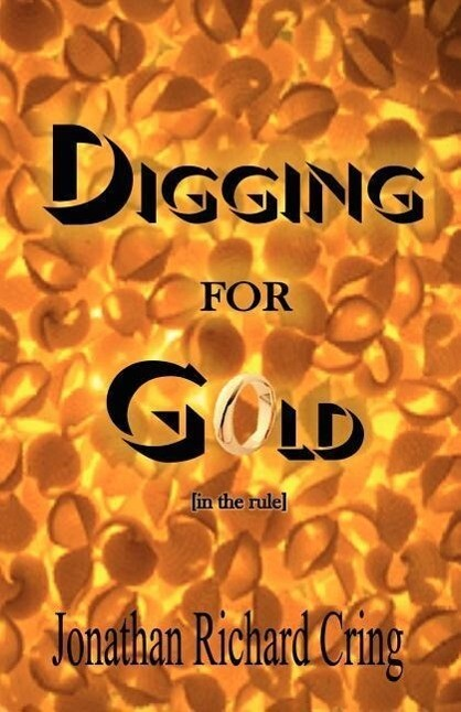 Digging for Gold (in the Rule) als Taschenbuch