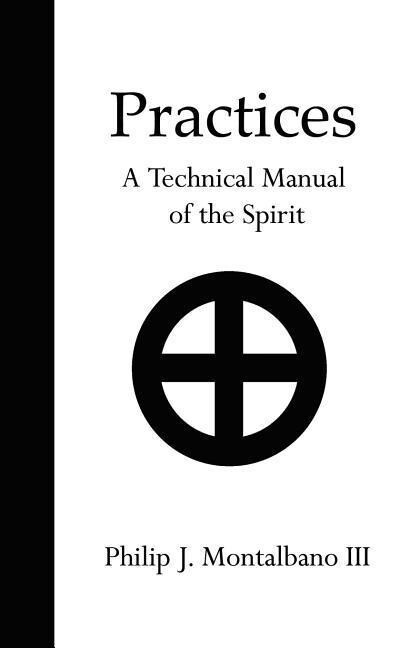 Practices: A Technical Manual of the Spirit als Taschenbuch