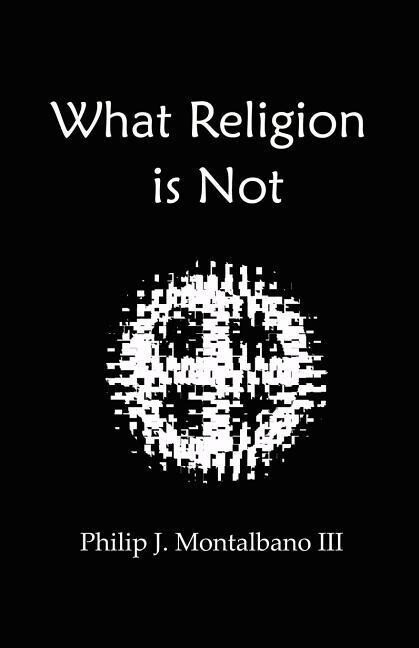 What Religion Is Not als Taschenbuch