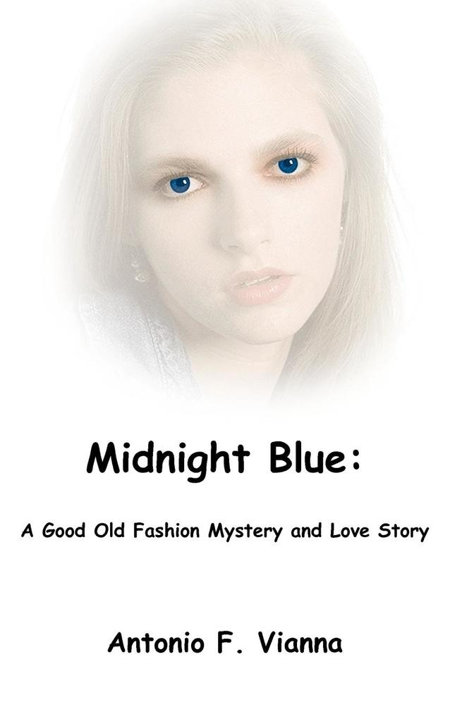Midnight Blue: A Good Old Fashion Mystery and Love Story als Taschenbuch