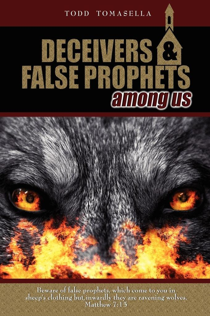 Deceivers and False Prophets Among Us als Taschenbuch