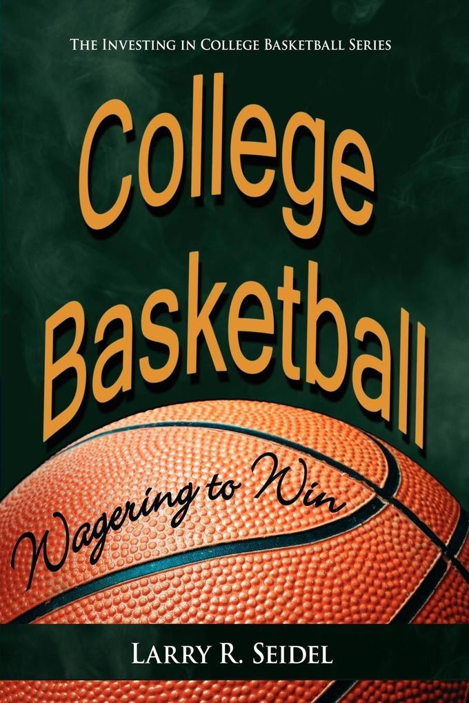 College Basketball: Wagering to Win als Taschenbuch