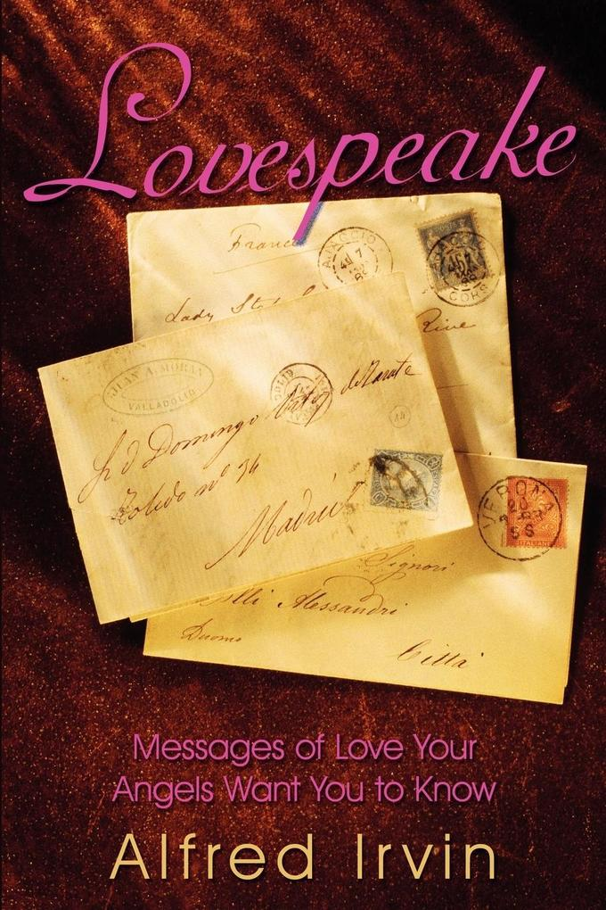 Lovespeake: Messages of Love Your Angels Want You to Know als Taschenbuch